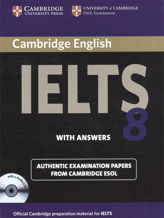 Cambridge English IELTS 8 Examination Papers from University of Cambridge ESOL Examinations With Answers 2CD cambridge ielts 7 examination papers from the university of cambridge esol examinations english for speakers of other languages 2 audiocds