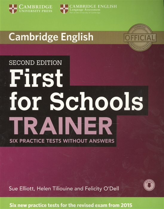 Elliott S., Tiliouine H., O'Dell F. First for Schools Trainer Six Practice Tests without Answers first for schools trainer six practice tests without answers