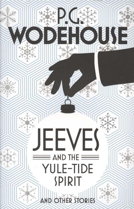 Wodehouse P. Jeeves and the Yule-Tide Spirit and other stories wodehouse wodehouse my man jeeves and other early jeeves stories