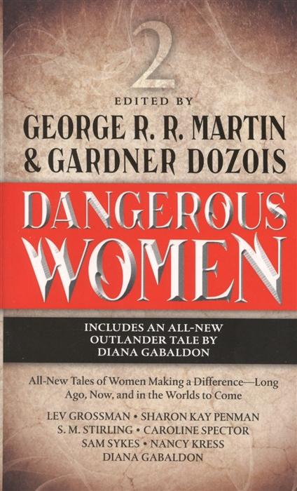 Martin G., Dozois G. (ред.) Dangerous Women 2 pitatel bt 1928 аккумулятор для ноутбуков lenovo ideapad b40 45 b4045 b40 70 b4070 b40 80 b4080