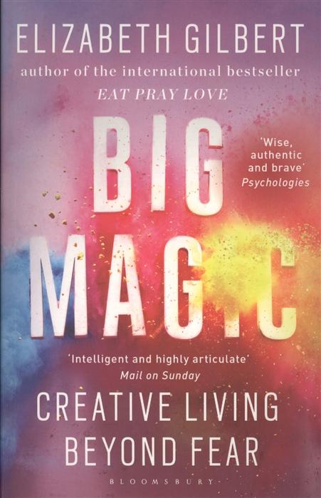 Big Magic Creative Living Beyond Fear