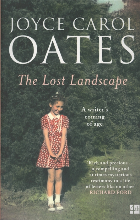 Oates J. The Lost Landscape A writter s coming of age