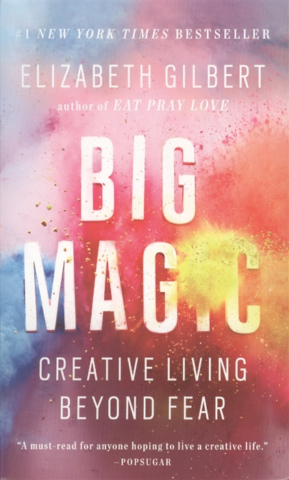 Big Magic Creative Living Beyond Fear