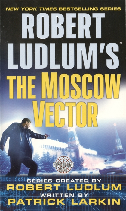 The Moscow Vector A Covert-One Novel