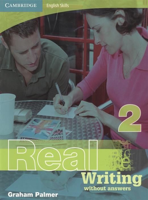 Palmer G. Cambridge English Skills Real Writing 2 Without answers
