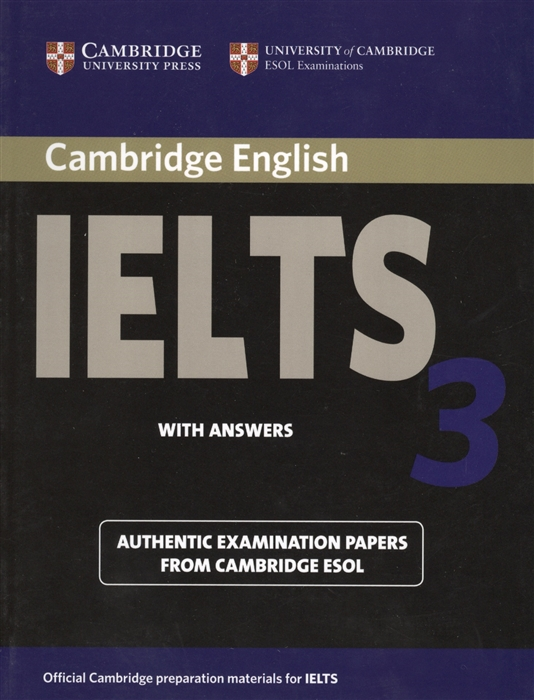Cambridge IELTS 3 Examination papers from the University of Cambridge Local Examinations Syndicate cambridge ielts 7 examination papers from the university of cambridge esol examinations english for speakers of other languages 2 audiocds