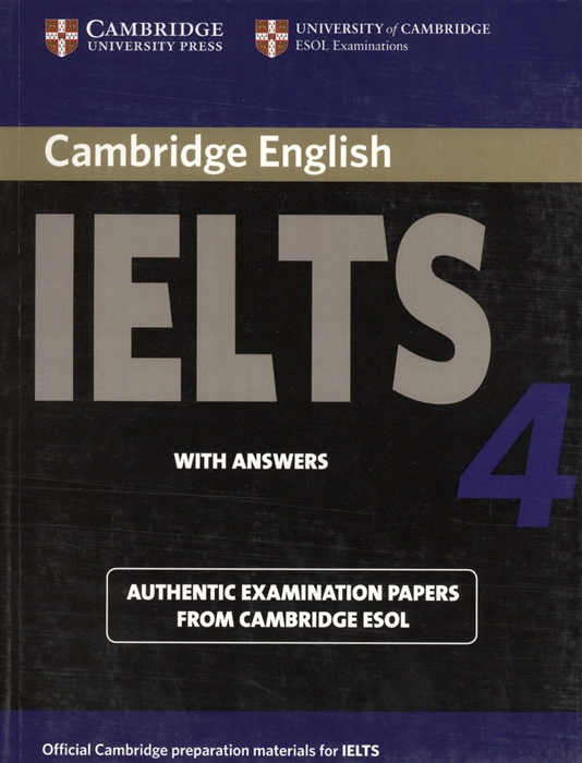 Cambridge IELTS 4 Examination papers from the University of Cambridge ESOL Examinations English for Speakers of Other Languages