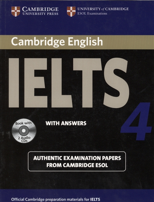 Cambridge IELTS 4 Examination papers from the University of Cambridge ESOL Examinations English for Speakers of Other Languages 2 AudioCDs cambridge starters 5 student s book examination papers from the university of cambridge esol examinations уцененный товар 1