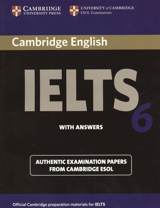 Cambridge IELTS 6 Examination papers from the University of Cambridge ESOL Examinations English for Speakers of Other Languages cambridge starters 5 student s book examination papers from the university of cambridge esol examinations уцененный товар 1