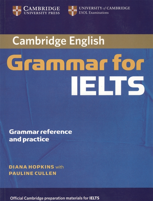 Hopkins D., Cullen P. Cambridge English Grammar for IELTS Grammar reference and practice oxford practice grammar basic lesson plans and worksheets