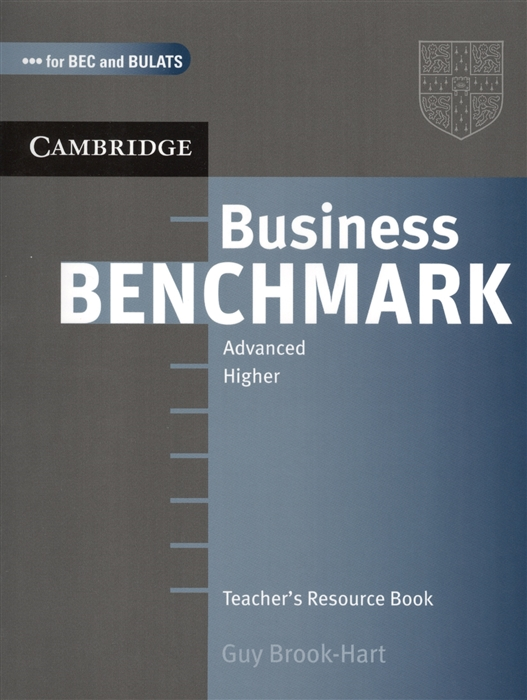 Brook-Hart G. Business Benchmark Advanced Higher Teacher s Resource Book brook hart g complete ielts bands 5 6 5 teacher s book