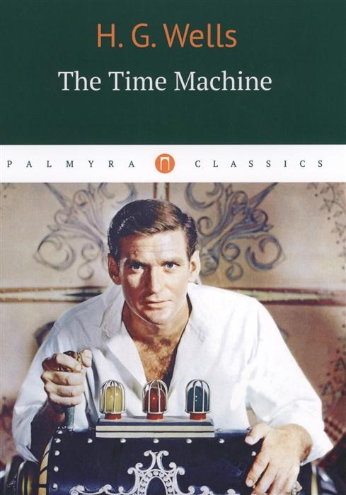Wells H. The Time Machine h g wells wojna swiatow