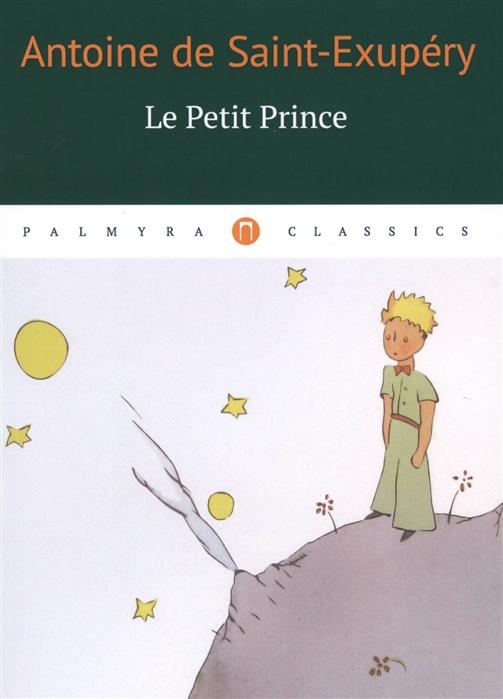Saint-Exupery A. Le Petit Prinse saint exupery a le petit prince