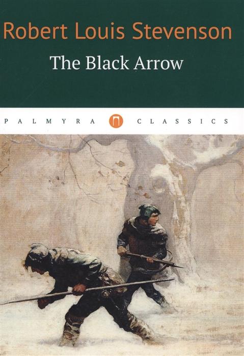 Stevenson R The Black Arrow