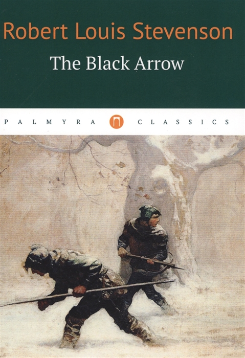 Stevenson R. The Black Arrow stevenson r l the black arrow