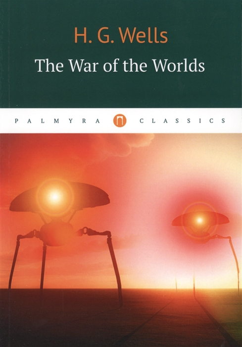 Wells H. The War of the Worlds h g wells the invisible man isbn 978 00 1408591 0
