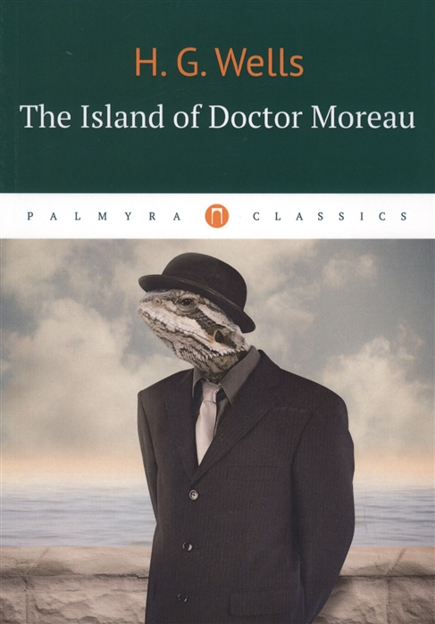 Wells H. The Island of Doctor Moreau h moreau febvre arpege