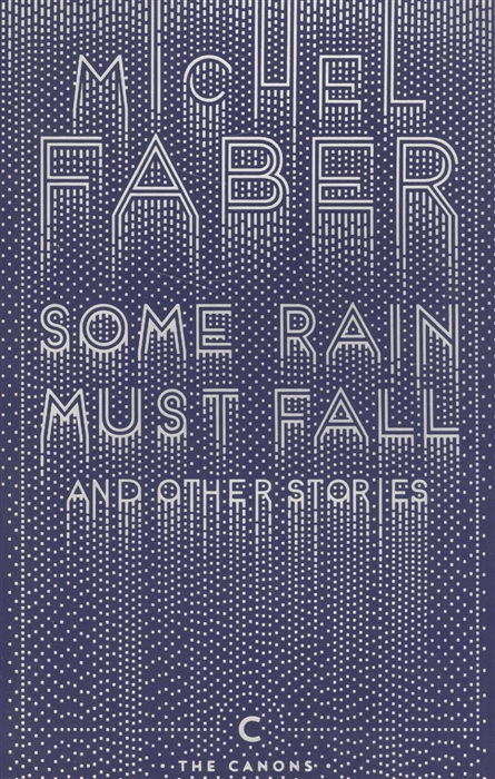 Faber M. Some Rain Must Fall and Other Stories