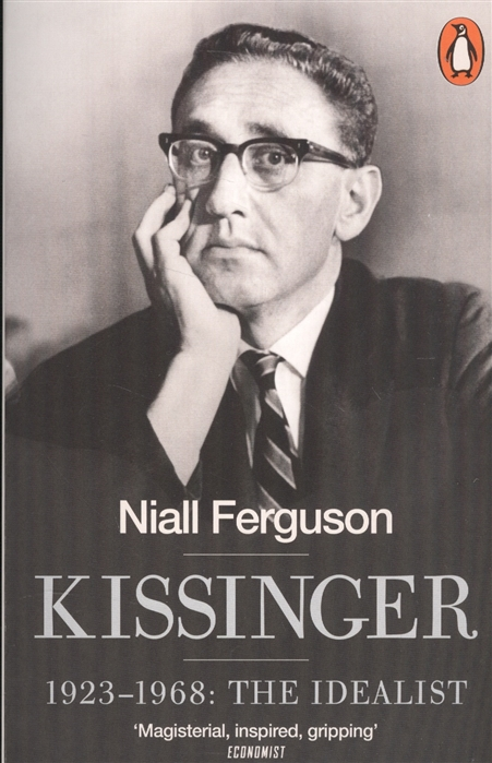 Ferguson N. Kissinger 1923-1968 The Idealist fossil idealist es4216