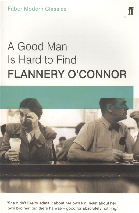 O`Connor F. A Good Man Is Hard to Find