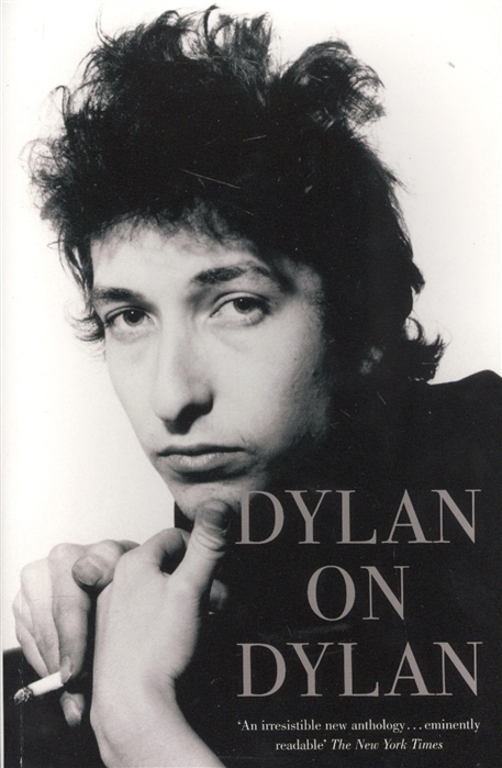 Dylan on Dylan The Essential Interviews