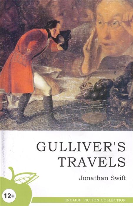 Свифт Дж. Gulliver s Travels Путешествия Гулливера later travels s