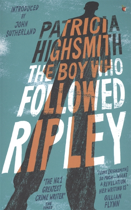 Highsmith P. The Boy Who Followed Ripley highsmith p small g a summer idyll