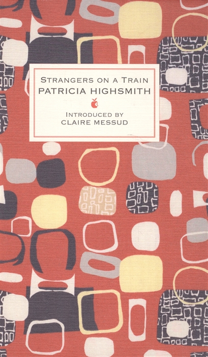 Highsmith P. Strangers on a Train highsmith p small g a summer idyll
