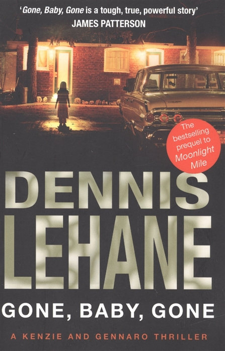 Lehane D. Gone Baby Gone gone for soldiers