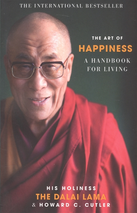 Cutler C., Dalai Lama The Art of happiness A handbook for living a force for good the dalai lama s vision for our world