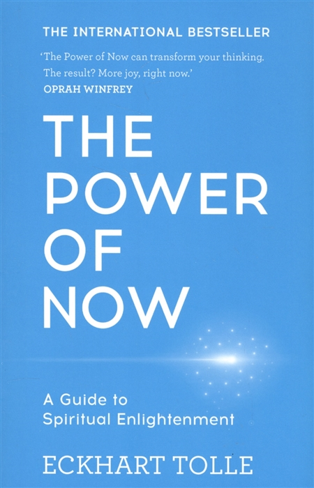 Tolle E. The Power of Now A Guide to Spiritual Enlightenment everyday enlightenment the twelve gateways to personal growth