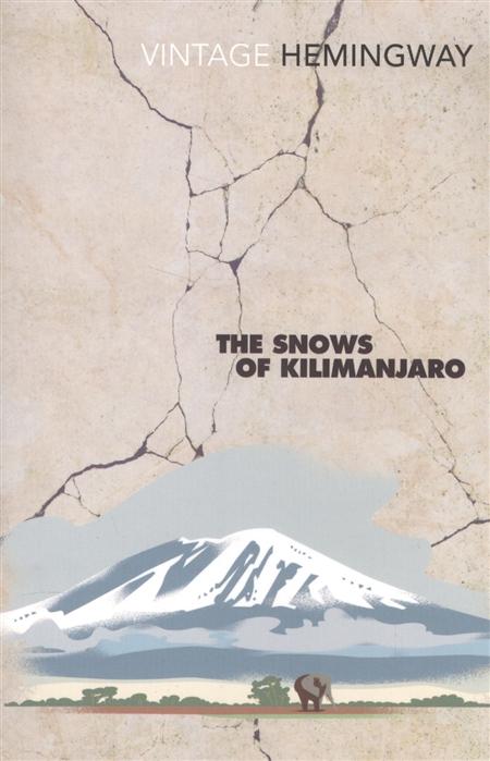 Hemingway E. The Snows Of Kilimanjaro hemingway e collected stories