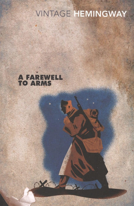 Hemingway E. A Farewell To Arms ernest hemingway a farewell to arms