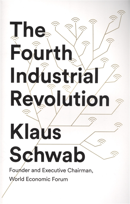 цена Schwab K. The Fourth Industrial Revolution онлайн в 2017 году