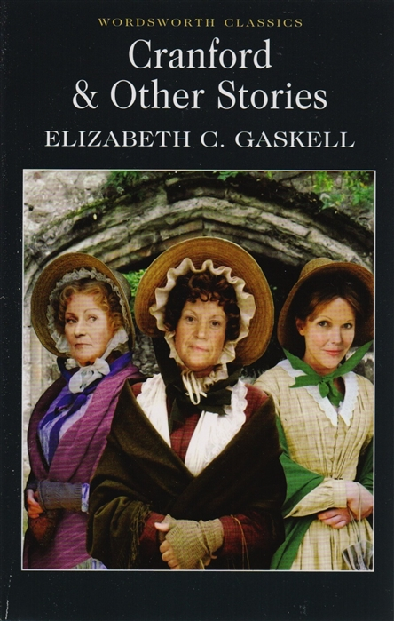 Gaskell E. Cranford Selected Short Stories gaskell e short stories ii
