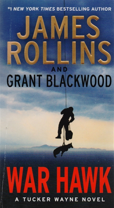 Rollins J., Blackwood G. War Hawk A Tucker Wayne Novel цена