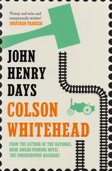 Whitehead C. John Henry Days A Novel