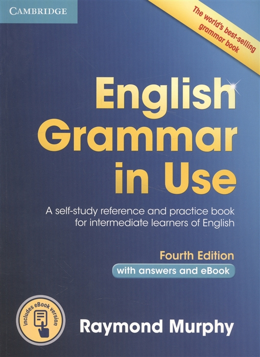 Murphy R. English Grammar in Use Self-Study Reference and Practice Book for Intermediate Learners of English with Answers and eBook essential grammar in use a reference and practice book for elementary learners of english without answers