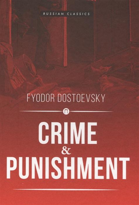 Dostoyevsky F. Crime and Punisment dostoyevsky f idiot