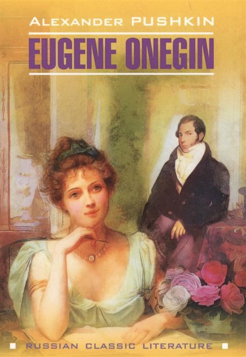 Pushkin A. Eugene Onegin pushkin a eugene onegin