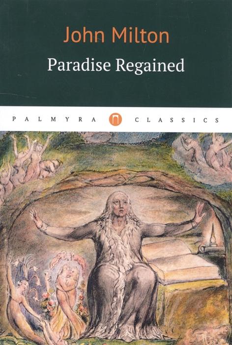 Milton J. Paradise Regained john milton paradise regained