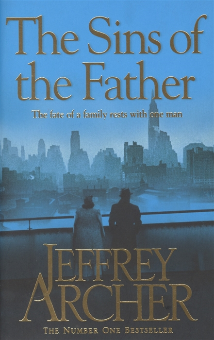 Archer J. The Sins of the Father Volume Two The Clifton Chronicles sins of the son
