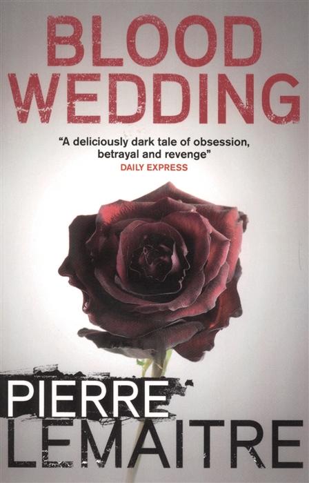 Lemaitre P. Blood Wedding lemaitre p blood wedding