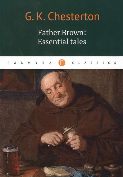 лучшая цена Chesterton G. Father Brown Essential tales
