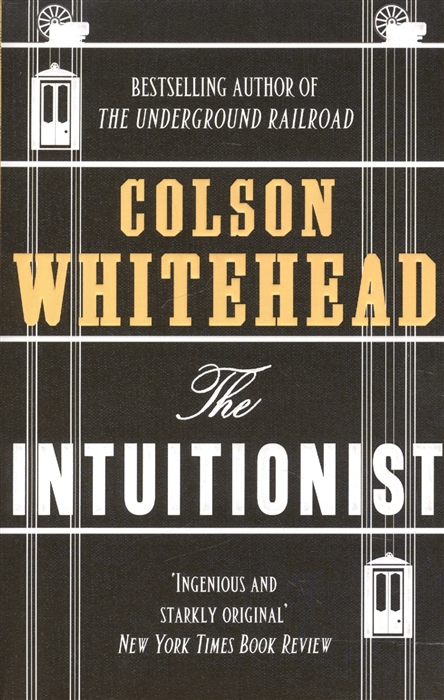Whitehead C. The Intuitionist