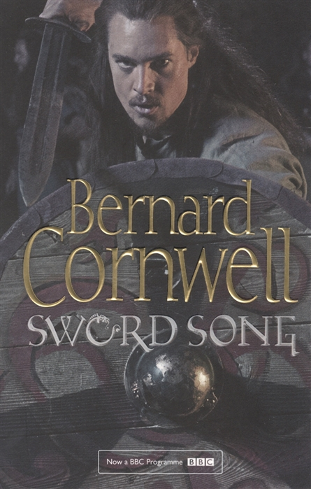 Cornwell B. Sword Song The Last Kingdom Series Book 4 the american song book