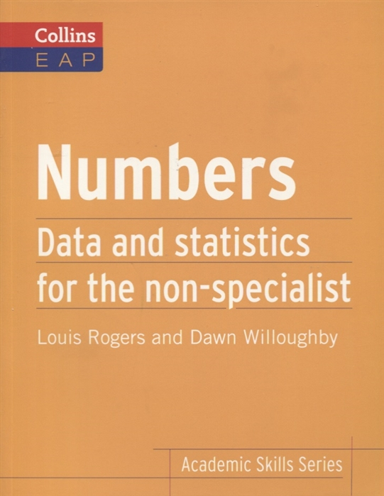 Rogers L., Willoughby D. Numbers Data and statistics for the non-specialist j h rogers the star
