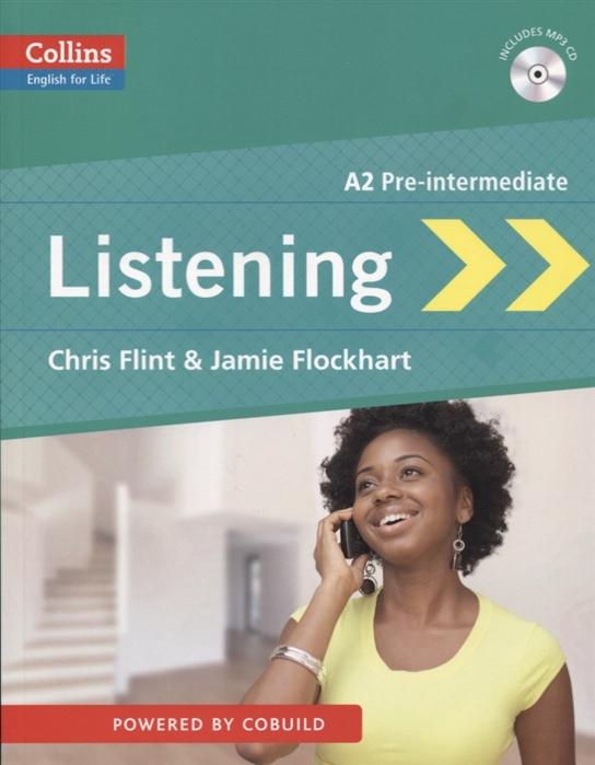 Flint C., Flockhart J. Listening A2 Pre-intermediate flint c flockhart j listening a2 pre intermediate mp3