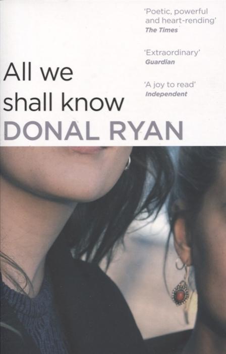 Ryan D. All We Shall Know ryan d all we shall know