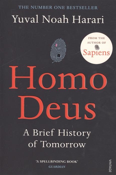 Harari Y. Homo Deus A Brief History of Tomorrow harari y homo deus a brief history of tomorrow